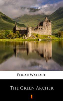 The Green Archer, Edgar Wallace