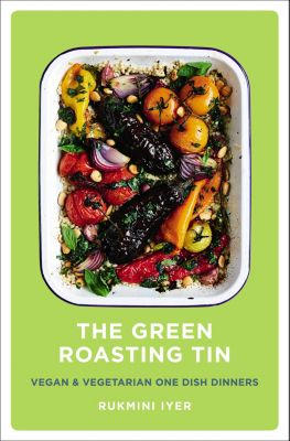 The Green Roasting Tin, Rukmini Iyer