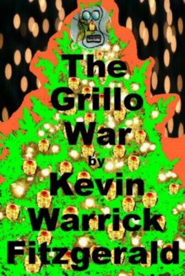 The Grillo War, Kevin  Warrick Fitzgerald