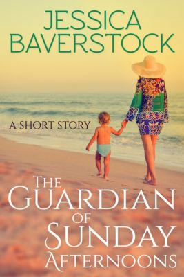 The Guardian of Sunday Afternoons: A Short Story, Jessica Baverstock