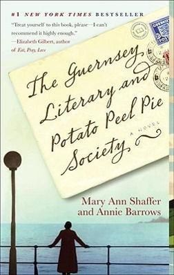 The Guernsey Literary and Potato Peel Pie Society, Mary A. Shaffer, Annie Barrows