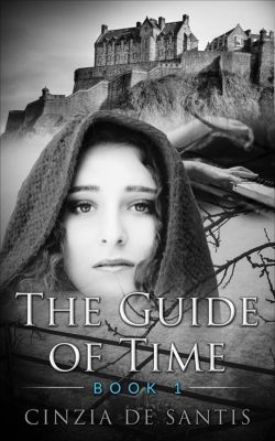 The Guide of Time: The Guide of Time. Book I: The Journey, Cinzia De Santis