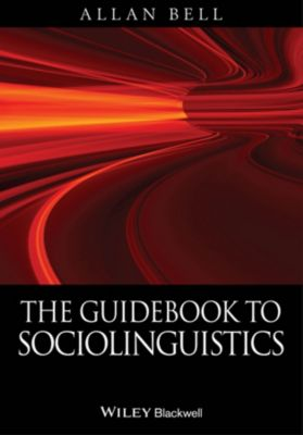 The Guidebook to Sociolinguistics, Allan Bell
