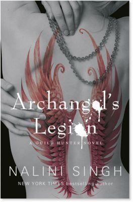 The Guild Hunter Series: Archangel's Legion, Nalini Singh