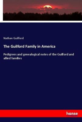 The Guilford Family in America, Nathan Guilford