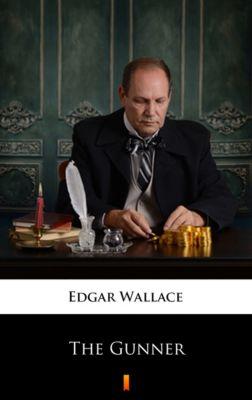 The Gunner, Edgar Wallace