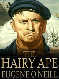 The Hairy Ape, Eugene O'Neill