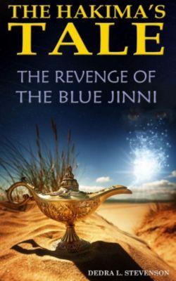 The Hakima's Tale: The Revenge of the Blue Jinni (The Hakima's Tale, #1), Dedra L. Stevenson