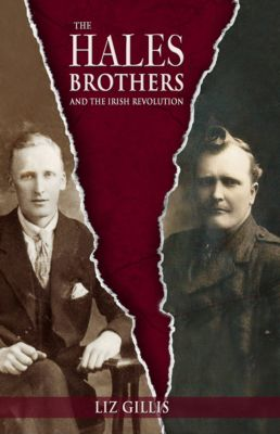 The Hales Brothers and the Irish Revolution, Liz Gillis