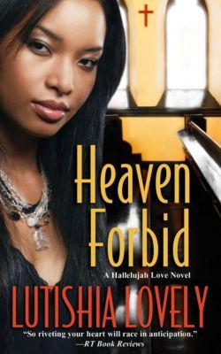 The Hallelujah Love Novels: Heaven Forbid, Lutishia Lovely