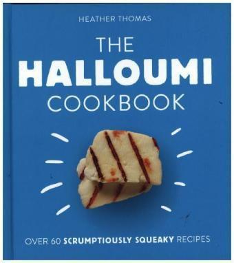 The Halloumi Cookbook, Heather Thomas