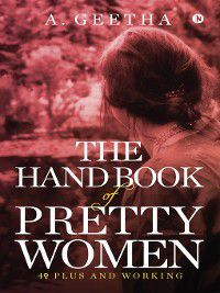 THE HAND BOOK OF PRETTY WOMEN, A.GEETHA