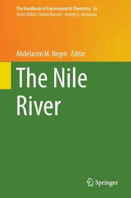 The Handbook of Environmental Chemistry: .56 The Nile River