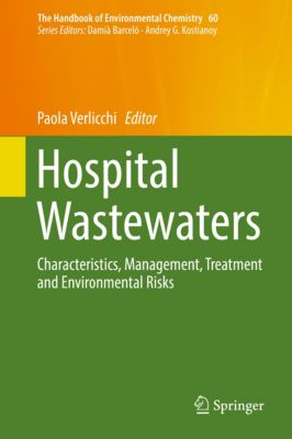The Handbook of Environmental Chemistry: Hospital Wastewaters