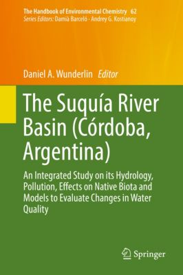 The Handbook of Environmental Chemistry: The Suquía River Basin (Córdoba, Argentina)