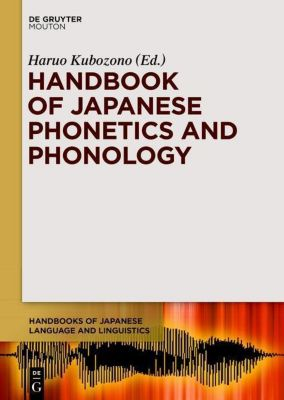 The Handbook of Japanese Phonetics and Phonology