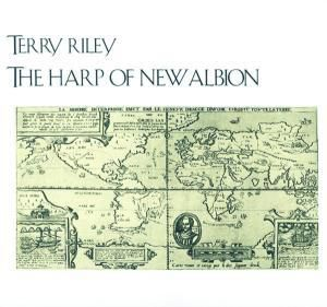 The Harp Of New Albion, Terry Riley