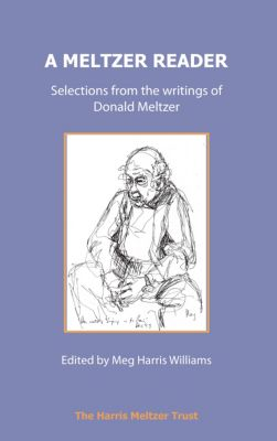 The Harris Meltzer Trust Series: A Meltzer Reader, Donald Meltzer