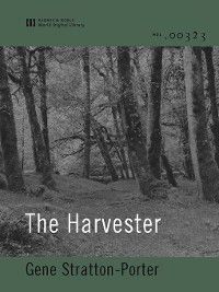 The Harvester (World Digital Library Edition), Gene Stratton-Porter