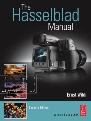 The Hasselblad Manual, Ernst Wildi