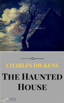 The Haunted House, Charles Dickens