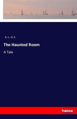 The Haunted Room, A. L. O. E.