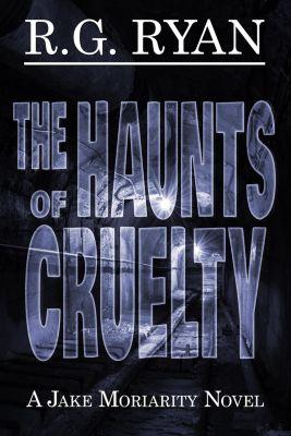 The Haunts of Cruelty, R.G. Ryan