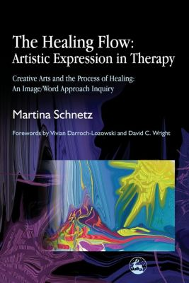 The Healing Flow: Artistic Expression in Therapy, Martina Schnetz