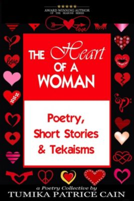 The Heart of a Woman, Tumika Patrice Cain