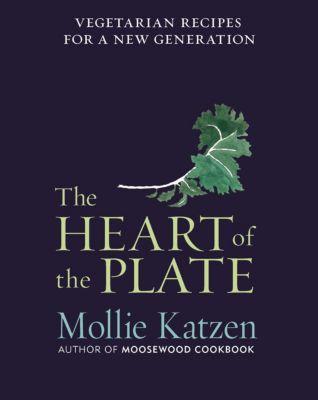 The Heart of the Plate, Mollie Katzen