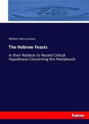 The Hebrew Feasts, William Henry Green
