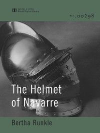 The Helmet of Navarre (World Digital Library Edition), Bertha Runkle