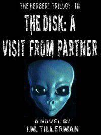 The Herbert Trilogy: The Disk: A Partner, I.M. Tillerman