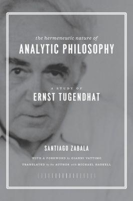 The Hermeneutic Nature of Analytic Philosophy, Santiago Zabala