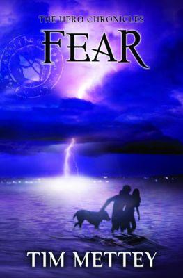 The Hero Chronicles: Fear: The Hero Chronicles (Volume 3), Tim Mettey