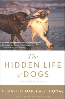 The Hidden Life of Dogs, Elizabeth Marshall Thomas