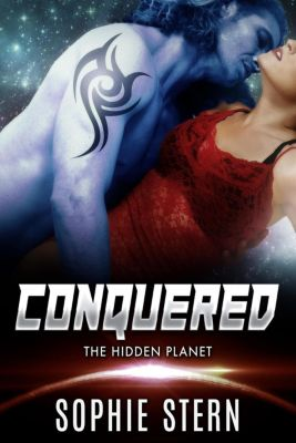 The Hidden Planet: Conquered (The Hidden Planet), Sophie Stern