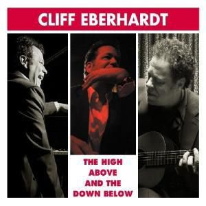 The High Above And The Down Below, Cliff Eberhardt