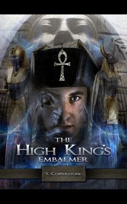 The High King's Embalmer, S. Copperstone