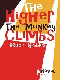 The Higher the Monkey Climbs, Bruce Geddes