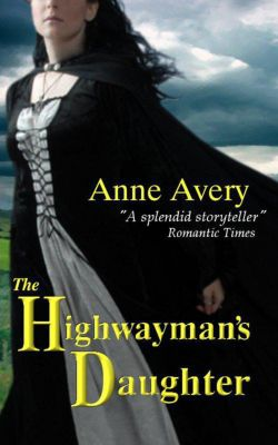 The Highwayman's Daughter, Anne Avery