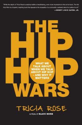 The Hip Hop Wars, Tricia Rose