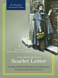 The Historian's Annotated Classics: The Historian's Scarlet Letter