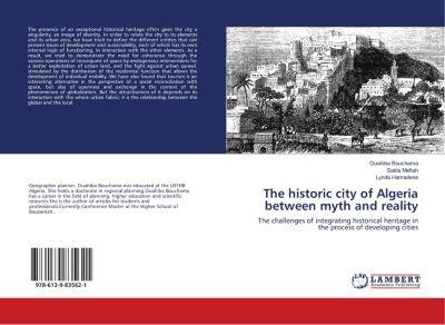 The historic city of Algeria between myth and reality, Ouahiba Bouchama, Saida Meftah, Lynda Hamadene