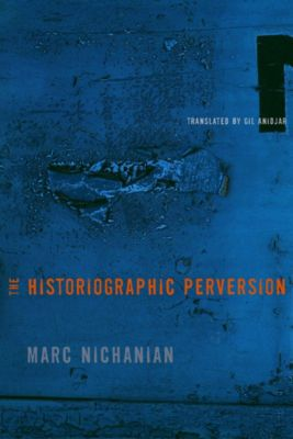 The Historiographic Perversion, Marc Nichanian