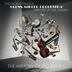 The History Of Big Bands, Glenn Orchestra Miller