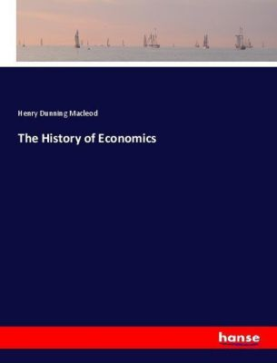 The History of Economics, Henry Dunning Macleod