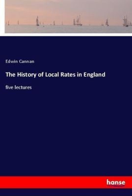 The History of Local Rates in England, Edwin Cannan