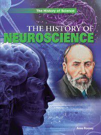 The History of Science: The History of Neuroscience, Anne Rooney