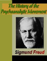 The History of the Psychoanalytic Movement, Sigmund Freud